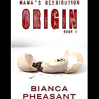 Origin (Mama's Retribution Book 1) (English Edition)