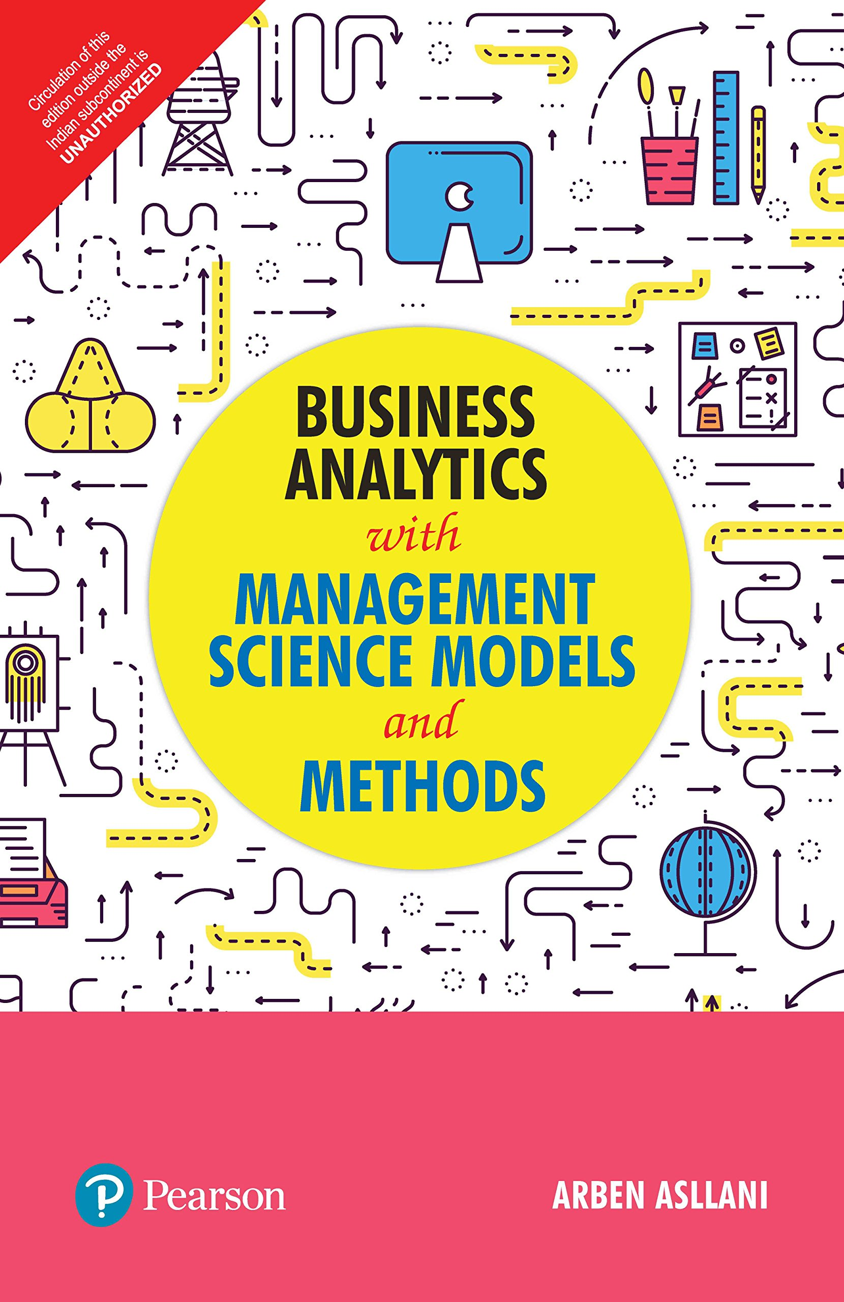 Business Analytics with Management Science Models and Methods | First Edition | By Pearson