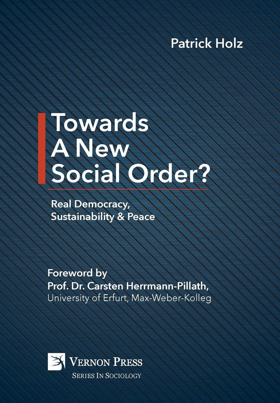 Towards A New Social Order? Real Democracy, Sustainability & Peace (Series in Sociology) pdf