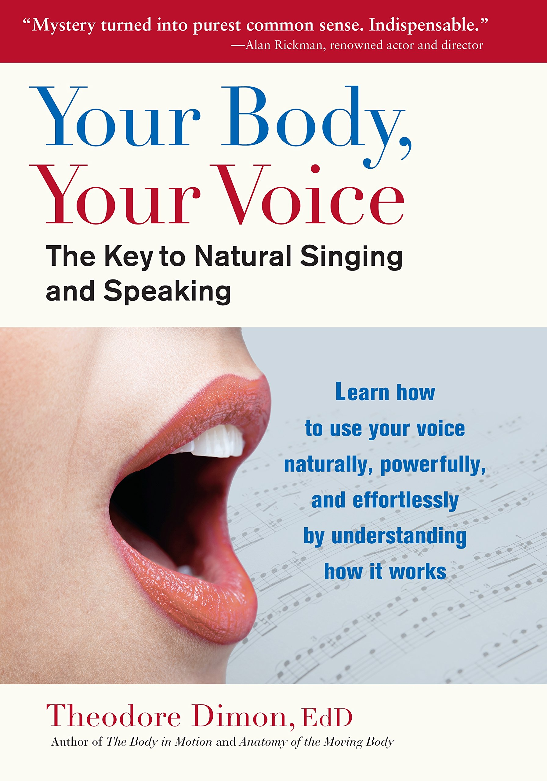 Your Body, Your Voice: The Key to Natural Singing and Speaking ...