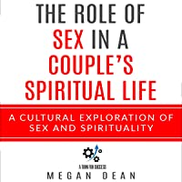 The Role of Sex in a Couple's Spiritual Life: A Cultural Exploration of Sex and Spirituality
