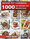 Instant Pot Cookbook: 1000 Day Instant Pot Recipes Plan: 1000 Days Instant Pot Diet Cookbook:3 Years Pressure Cooker Recipes Plan:The Ultimate Instant Pot Recipes Challenge:A Pressure Cooker Cookbook