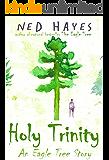 Holy Trinity: An Eagle Tree Story