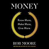 Money: Know More, Make More, Give More.