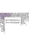 En defensa de los ociosos (Serie Great Ideas 34)