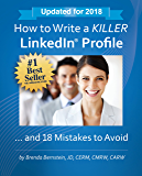 How to Write a KILLER LinkedIn Profile... And 18 Mistakes to Avoid: Updated for 2018 (13th Edition)