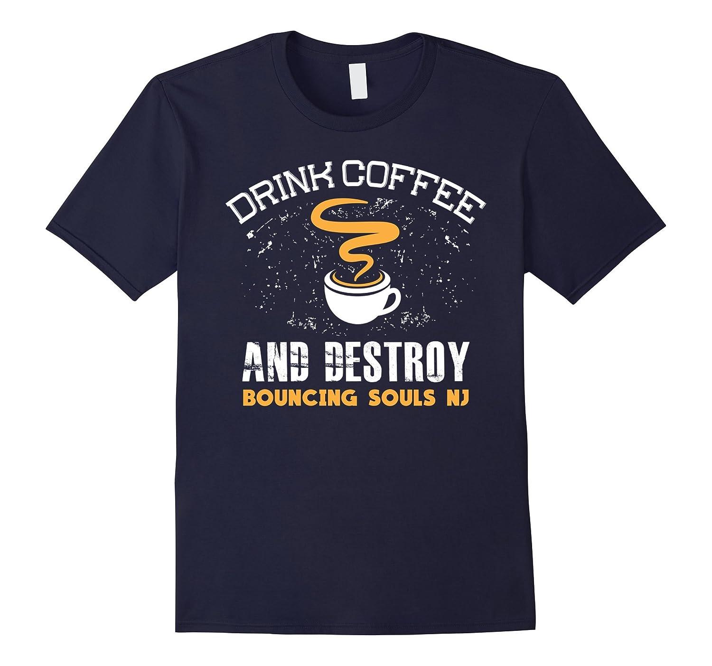 Drink Coffee Destroy Bouncing Shirt-Awarplus