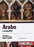 Arabo compatto. Dizionario italiano-arabo, arabo-italiano. Ediz. bilingue