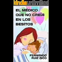 El médico que no creía en los besitos: Cuento infantil bilingüe español-inglés (Cuentos solidarios con valores nº 1)