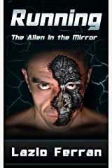 Running: The Alien in the Mirror (The War for Iron: Element of Civilization Book 1) Kindle Edition