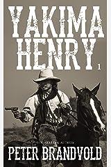 Yakima Henry: Volume 1 Kindle Edition