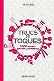 Trucs de toques : 1000 astuces qui font la différence