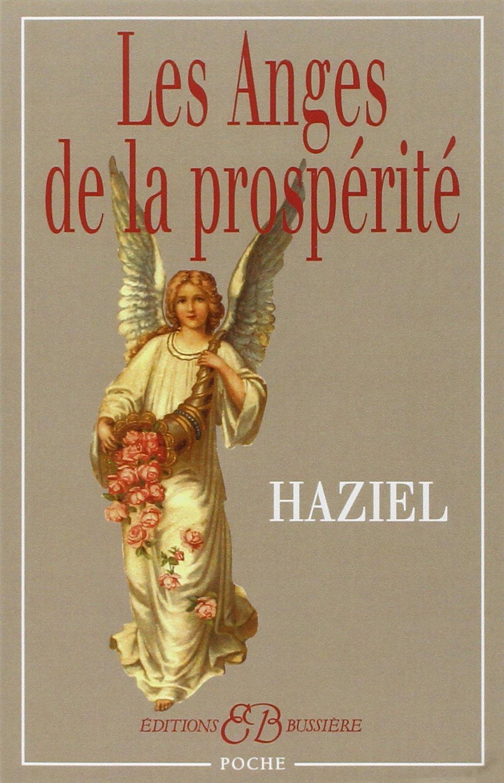 Les Anges de la prospérité Poche – 12 novembre 2007 Haziel Bussière 2850902640 Esprit