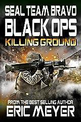 SEAL Team Bravo: Black Ops – Killing Ground Kindle Edition