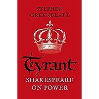 Tyrant: Shakespeare On Power