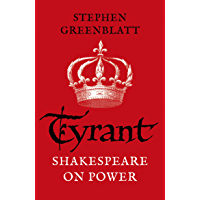 Tyrant: Shakespeare On Power