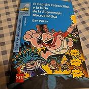 El Capitan Calzoncillos y La Furia de La Supermujer