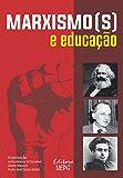 Marxismo(s) e educação (Portuguese Edition)