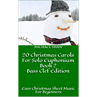 20 Christmas Carols For Solo Euphonium Book 2 Bass Clef Edition: Easy Christmas Sheet Music For Beginners (20 Christmas… book cover