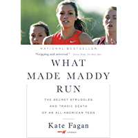 What Made Maddy Run: The Secret Struggles and Tragic Death of an All-American Teen (English Edition)