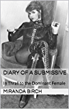 Diary of a Submissive: In Thrall to the Dominant Female