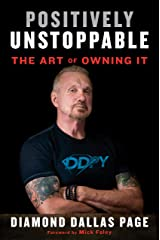 Positively Unstoppable: The Art of Owning It Kindle Edition
