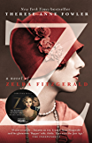 Z: A Novel of Zelda Fitzgerald: The inspiration behind the Amazon Original show Z THE BEGINNING OF EVERYTHING starring Christina Ricci as Zelda