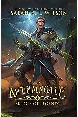 Autumngale: A Tale of Fantasy and Magic (Bridge of Legends Book 3) Kindle Edition