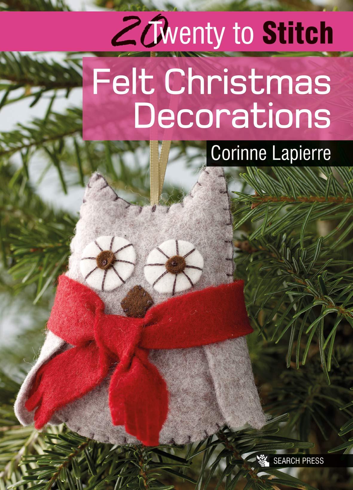 Felt Christmas Decorations Lapierre Corinne 9781844489435 Books Amazon Ca