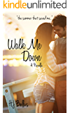 Walk Me Down (Walk series Book 1)