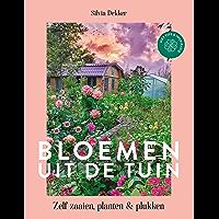 Bloemen uit de tuin: Zelf zaaien, planten en plukken