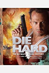 Die Hard: The Ultimate Visual History Hardcover