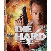 Die Hard. The Ultimate Visual History
