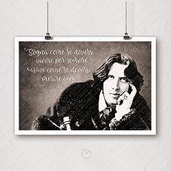 Poster Adesivo Wall Sticker Frasi Aforismi Oscar Wilde Sogna come se dovessi vivere per sempre vivi come se dovessi morire oggi   Gigio Store ©