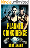 Planned Coincidence: A Thrilling Suspense Novel (International Mystery & Crime)