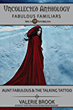 Aunt Fabulous and the Talking Tattoo (Uncollected Anthology Book 10)