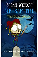 The Dead Jester (Bertram Bile Time Travel Adventure Series Book 6) Kindle Edition
