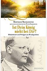 Ist Dein König nicht bei Dir?: Bibelarbeiten und Predigten an Wendepunkten (German Edition) eBook Kindle