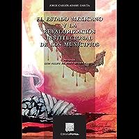 El Estado mexicano y la revalorización institucional de los municipios (Spanish Edition)