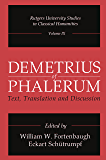 Demetrius of Phalerum: Text, Translation and Discussion (Rutgers University Studies in Classical Humanities)