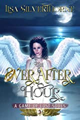 The Ever After Hour (A Game of Lost Souls Book 3) Kindle Edition