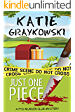 Just One Piece (PTO Murder Club Mystery Book 3)