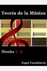 Teoría de la Música: Niveles 1 - 2 (Spanish Edition) Kindle Edition