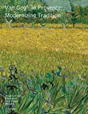 Van Gogh in Provence: Modernizing Tradition