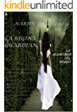Le guardiane del regno - Libro primo : La regina guardiana