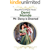 Mr. Darcy is Diverted: A Pride and Prejudice Steamy Variations (Steamy Pride and Prejudice Variations)