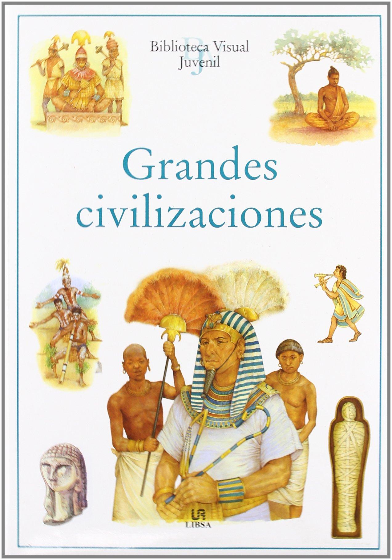 Download Grandes Civilizaciones/  Ancient Worlds (Biblioteca Visual Juvenil / Juvenile Visual Library) (Spanish Edition) ebook