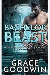 Bachelor Beast (Interstellar Brides® Program: The Beasts Book 1) Kindle Edition
