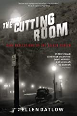 The Cutting Room: Dark Reflections of the Silver Screen Kindle Edition
