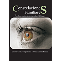 """""""Constelaciones Familiares"""": Fundamentación sistémica de Bert Hellinger (Spanish Edition)"""